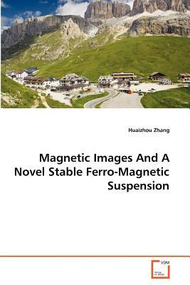 Magnetic Images And A Novel Stable Ferro-Magnetic Suspension