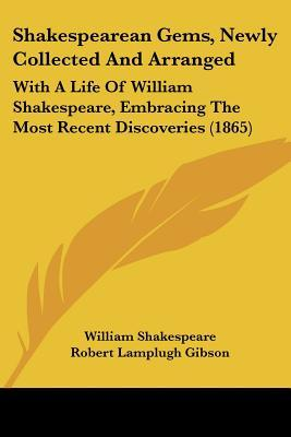 Shakespearean Gems, Newly Collected and Arranged