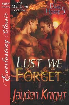 Lust We Forget