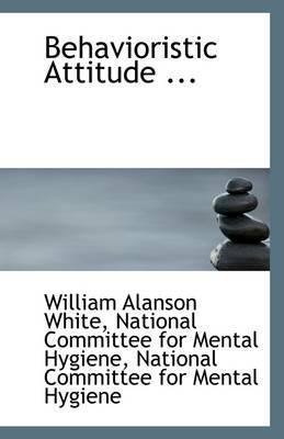 Behavioristic Attitude ...