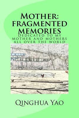 Mother Fragmented Memories