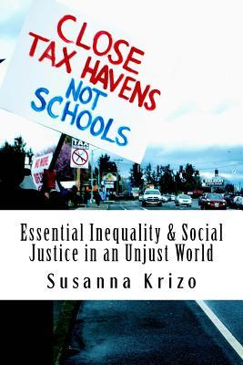 Essential Inequality & Social Justice in an Unjust World