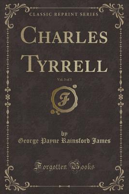 Charles Tyrrell, Vol...