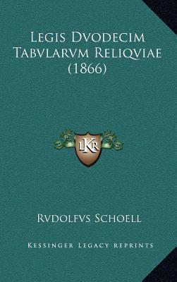 Legis Dvodecim Tabvlarvm Reliqviae (1866)