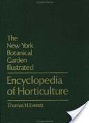 The New York Botanical Garden Illustrated Encyclopedia of Horticulture
