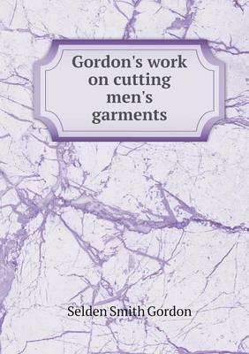 Gordon's Work on Cutting Men's Garments