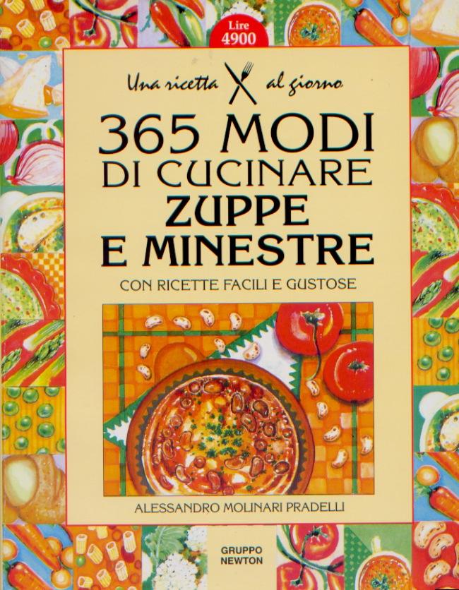Trecentosessantacinque modi di cucinare zuppe e minestre