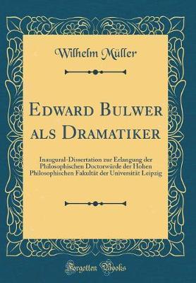Edward Bulwer als Dramatiker