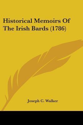Historical Memoirs Of The Irish Bards