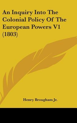 An Inquiry into the Colonial Policy of the European Powers