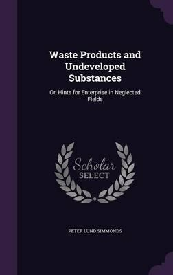 Waste Products and Undeveloped Substances