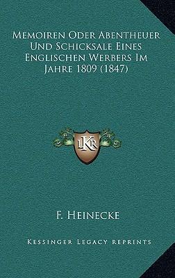 Memoiren Oder Abentheuer Und Schicksale Eines Englischen Werbers Im Jahre 1809 (1847)