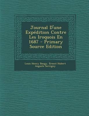 Journal D'Une Expedition Contre Les Iroquois En 1687