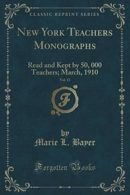 New York Teachers Monographs, Vol. 12