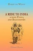 A Ride to India Across Persia and Baluchistán