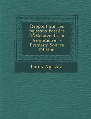 Rapport Sur Les Poissons Fossiles Decouverts En Angleterre