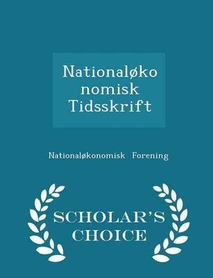 Nationalokonomisk Tidsskrift - Scholar's Choice Edition