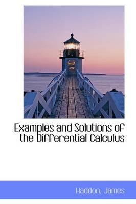 Examples and Solutions of the Differential Calculus
