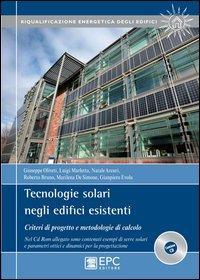 Tecnologie solari negli edifici esistenti. Criteri di progetto e metodologie di calcolo. Con CD-ROM