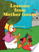 Lessons from Mother Goose