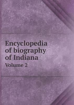 Encyclopedia of Biography of Indiana Volume 2