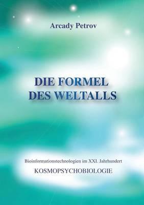 """Die Formel Des Weltalls"" (Kosmo Psychobiologie) (German Edition)"