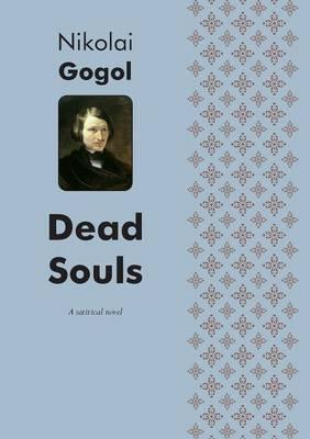 Dead Souls a Satirical Novel