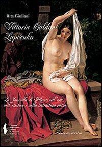 Vittoria Caldoni Lapcenko. La «fanciulla di Albano» nell'arte, nell'estetica e nella letteratura russa. Ediz. illustrata