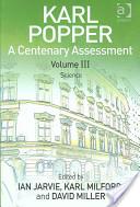 Karl Popper: A Centenary Assessment Volume III