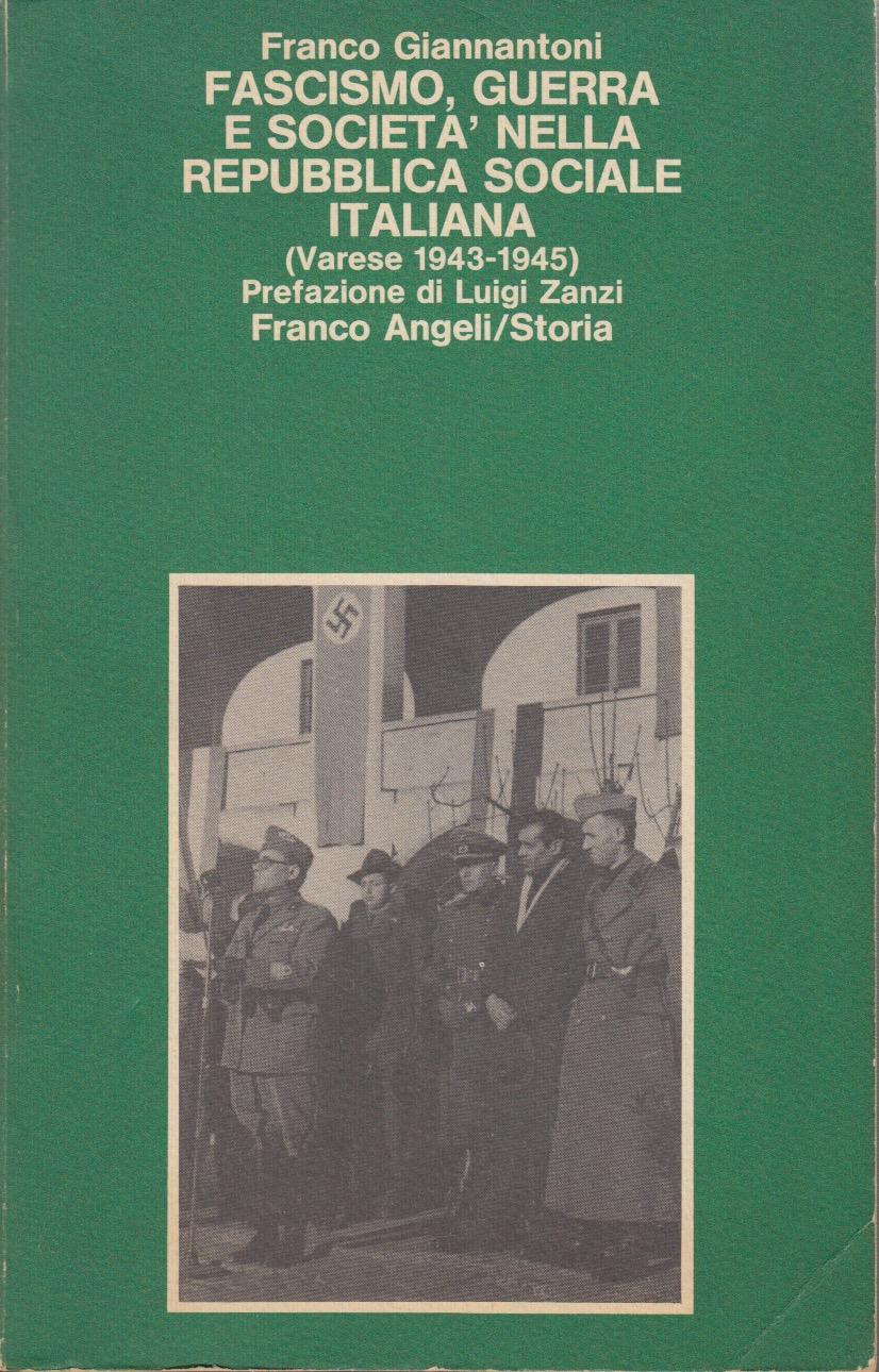 Fascismo, guerra e società nella Repubblica sociale italiana (Varese 19431945)