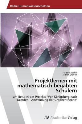 Projektlernen mit mathematisch begabten Schülern