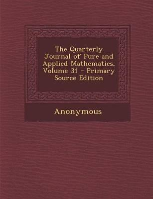 The Quarterly Journal of Pure and Applied Mathematics, Volume 31