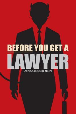 Before You Get A Lawyer