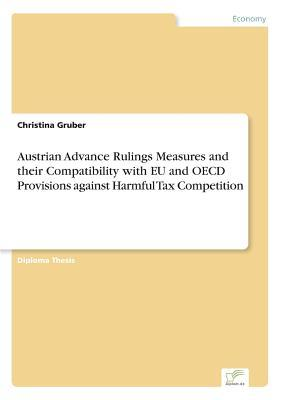 Austrian Advance Rulings Measures and their Compatibility with EU and OECD Provisions against Harmful Tax Competition