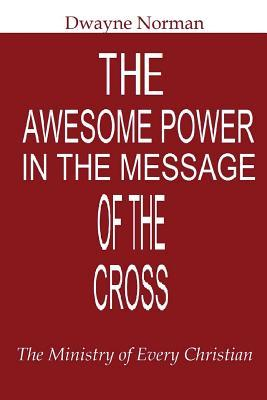 The Awesome Power in the Message of the Cross