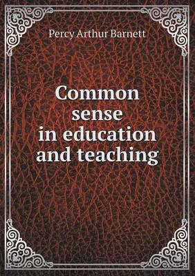 Common Sense in Education and Teaching