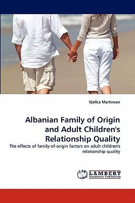 Albanian Family of Origin and Adult Children's Relationship Quality