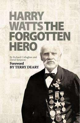Harry Watts the Forgotten Hero