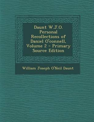 Daunt W.J.O. Personal Recollections of Daniel O'Connell, Volume 2