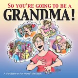So You're Going To Be A Grandma! A For Better or For Worse Book