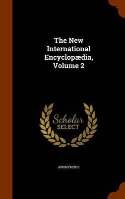 The New International Encyclopaedia, Volume 2