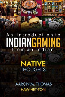 Indian Gaming from an Indian