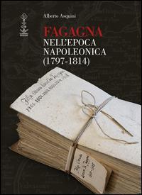 Fagagna nell'epoca napoleonica (1797-1814)
