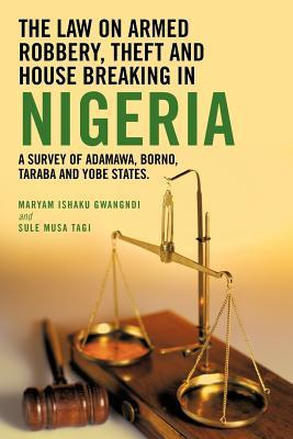 The Law on Armed Robbery, Theft and Housebreaking in Nigeria