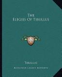 The Elegies of Tibullus