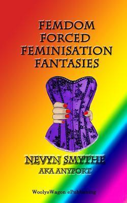 Femdom Forced Feminisation Fantasies
