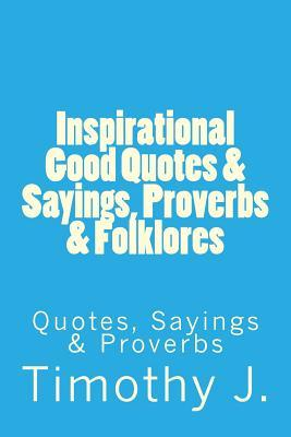 Inspirational Good Quotes & Sayings, Proverbs & Folklores