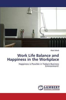 Work Life Balance and Happiness in the Workplace