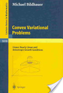 Convex Variational Problems with Linear, Nearly Linear And/or Anisotropic Growth Conditions