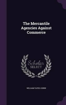 The Mercantile Agencies Against Commerce